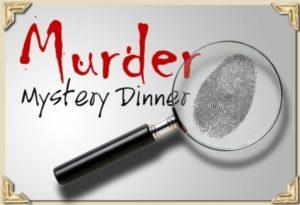 Murder Mystery Dinner (tentative)
